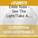 See the light cd musicale di Eddie Russ