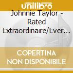 Johnnie taylor-rated extra/ever ready cd cd musicale di Johnnie Taylor