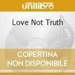 LOVE NOT TRUTH cd musicale di PMJ FEAT. ROY AYERS