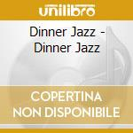 DINNER JAZZ cd musicale di ARTISTI VARI