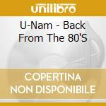 BACK FROM THE 80'S cd musicale di U-NAM