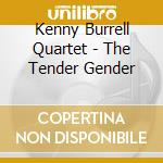 Kenny burrell quartet-the tender..cd cd musicale di Kenny burrell quarte