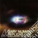 Replicas live: manchester 08-03-2008 cd musicale di Gary Numan