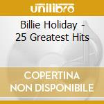 25 greatest hits cd musicale di Billie Holiday