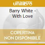 With love cd musicale di Barry White