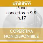 Piano concertos n.9 & n.17 cd musicale