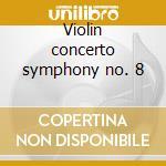Violin concerto symphony no. 8 cd musicale