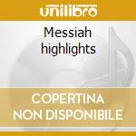 Messiah highlights cd musicale