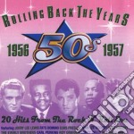 Various - Rolling Back The Years 1956-1957 cd musicale