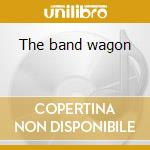 The band wagon cd musicale