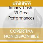 38 great performance cd musicale di Johnny Cash