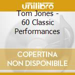 60 classic performance cd musicale di Tom Jones