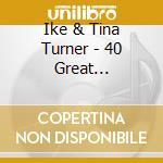 40 great performance cd musicale di Ike & tina Turner