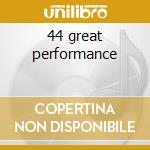 44 great performance cd musicale