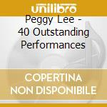40 outstanding performance cd musicale di Peggy Lee