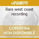 Rare west coast recording cd musicale