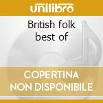 British folk best of cd musicale di Artisti Vari