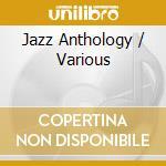 Jazz anthology cd musicale di Artisti Vari