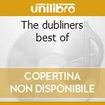 The dubliners best of cd musicale di Artisti Vari