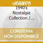 Nostalgia collection 1940 cd musicale