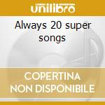 Always 20 super songs cd musicale di Willie Nelson