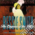 The empress of the blues cd musicale di Bessie Smith