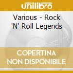 Rock'n'roll legend cd musicale di Artisti Vari