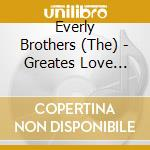 Greatest love songs cd musicale di Brothers Everly