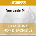 The romantic piano cd musicale di Artisti Vari
