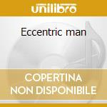 Eccentric man cd musicale di Groundhogs