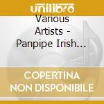 Irish dreams cd musicale di Panpipe