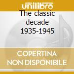 The classic decade 1935-1945 cd musicale di Billie Holiday