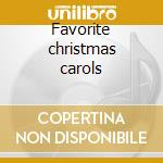 Favorite christmas carols cd musicale di Artisti Vari