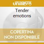Tender emotions cd musicale di Artisti Vari