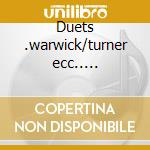 Duets .warwick/turner ecc..... cd musicale
