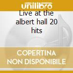 Live at the albert hall 20 hits cd musicale di Brothers Everly