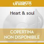 Heart & soul cd musicale di Artisti Vari