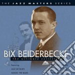 The ultimate collection cd musicale di Bix Beiderbecke