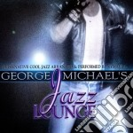 Jazz lounge cd musicale di George Michael's