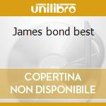 James bond best cd musicale di Artisti Vari