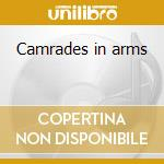 Camrades in arms cd musicale