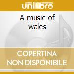 A music of wales cd musicale di Wales