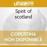 Spirit of scotland cd musicale