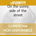 On the sunny side of the street cd musicale