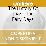 The history of jazz the early days cd musicale