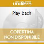 Play bach cd musicale di Jacques Loussier