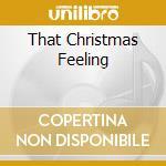 THAT CHRISTMAS FEELING cd musicale di ARTISTI VARI