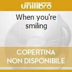 When you're smiling cd musicale