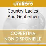 Country ladies & gentleman cd musicale