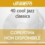 40 cool jazz classics cd musicale